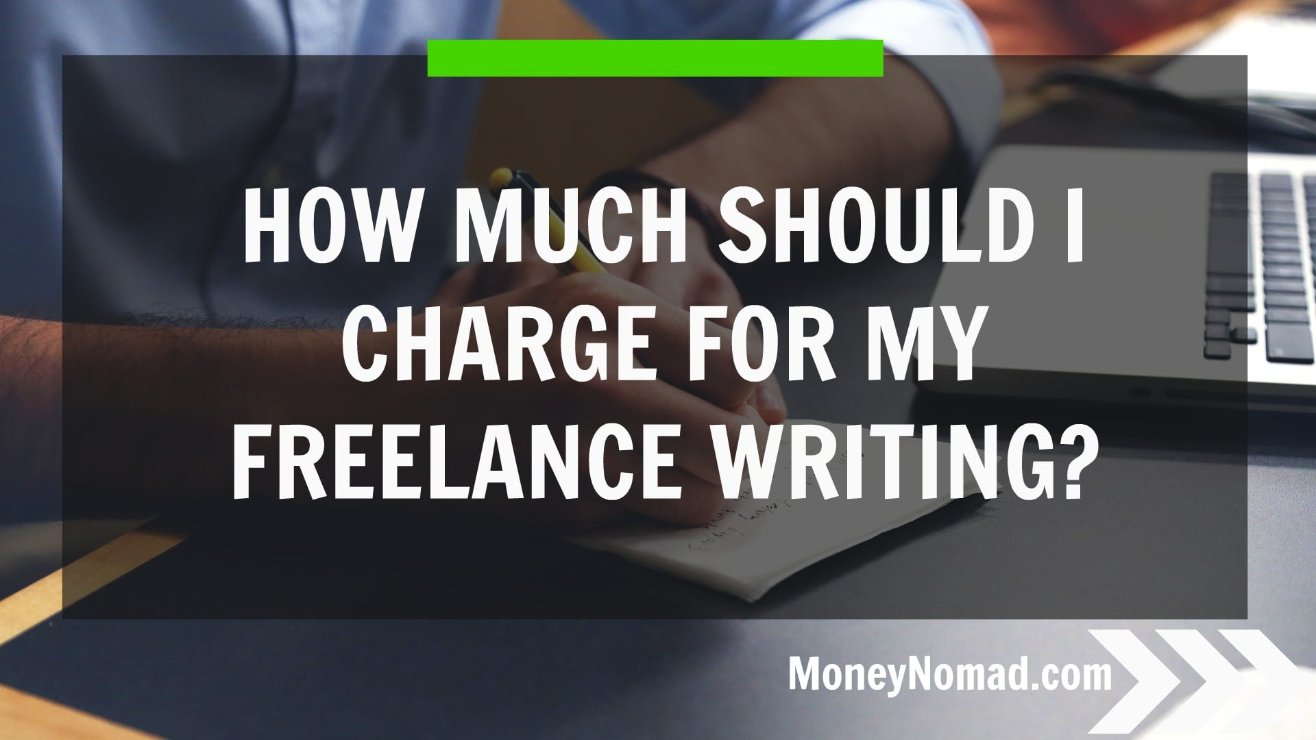 How Much Should I Charge for My Freelance Writing