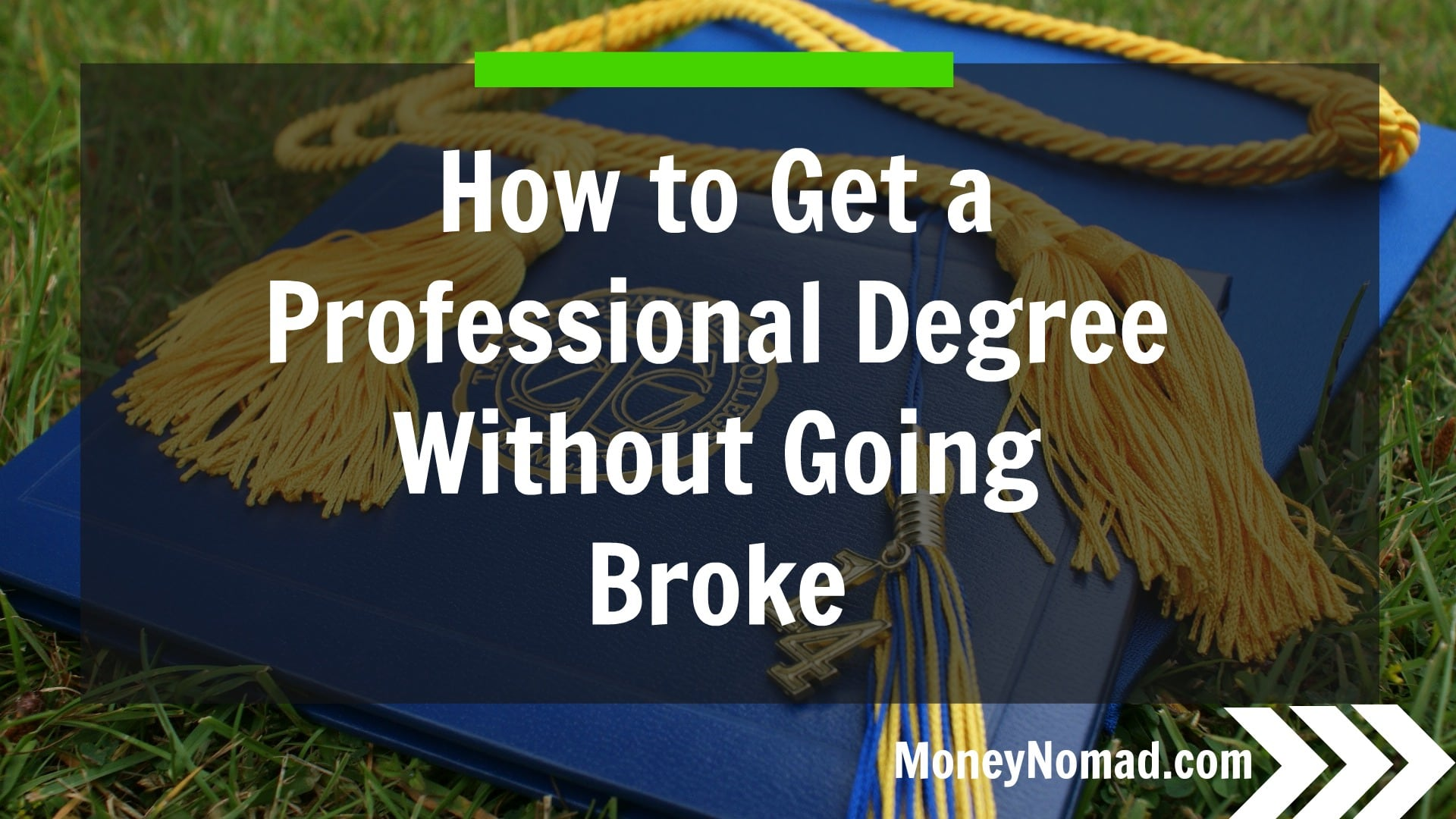 How to Get a Professional Degree without Going Broke