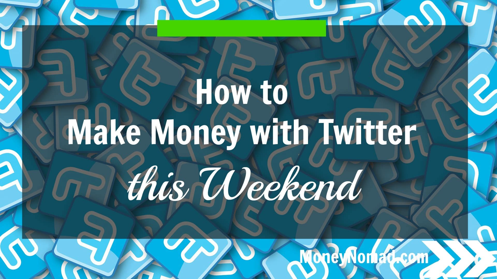 How to Make Money with Twitter this Weekend