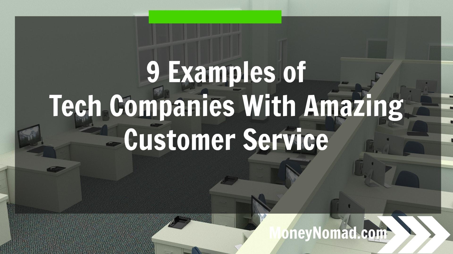 9 tech companies with amazing customer service
