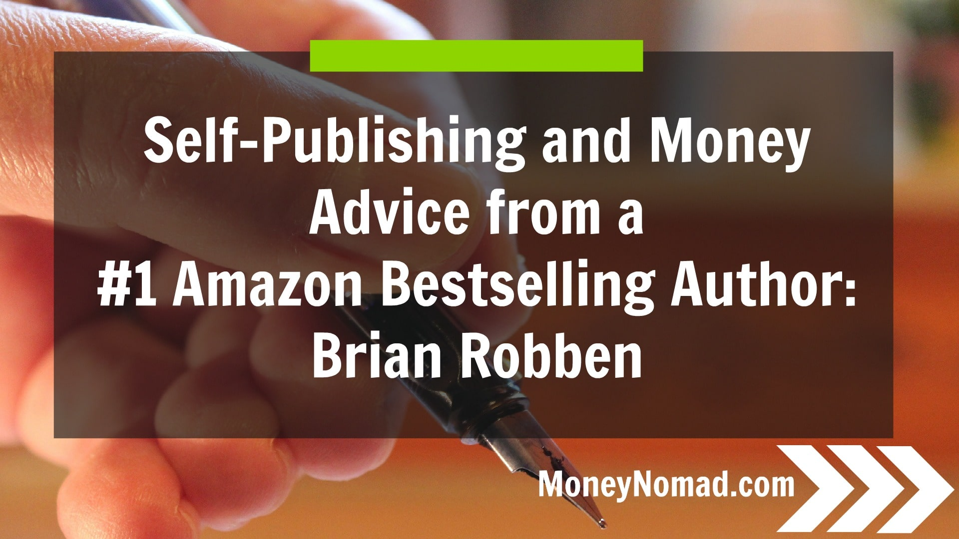 Self-Publishing and Money Advice from a #1 Amazon Bestselling Author Brian Robben