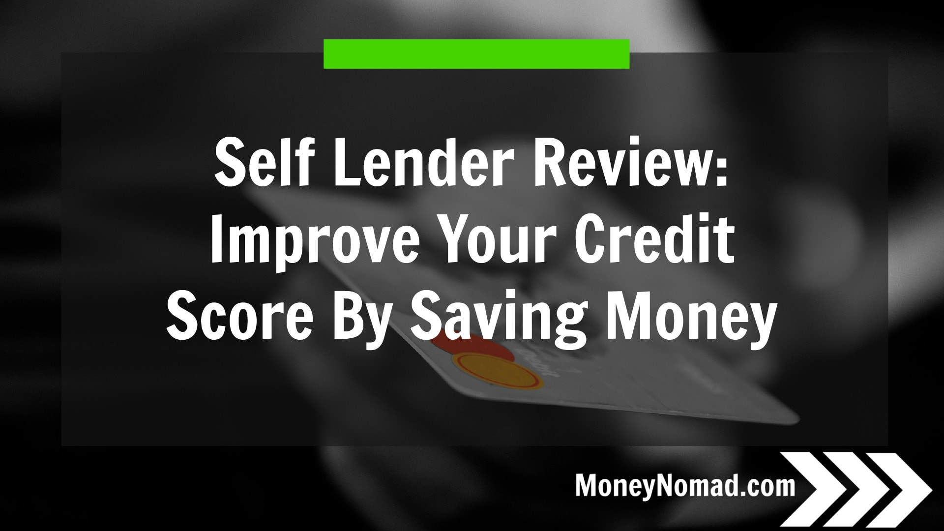 Self Lender Review Improve Your Credit Score By Saving Money