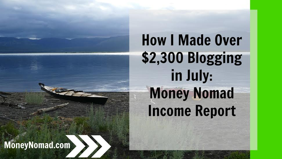 made blogging july money nomad income report